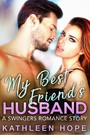 My Best Friend's Husband - A Swingers Romance Story