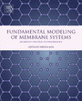 Fundamental Modeling of Membrane Systems - Membrane and Process Performance