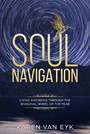 Soul Navigation - Living and Being Through the Seasonal Wheel of the Year