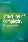 Structures of Complexity - A Morphology of Recognition and Explanation