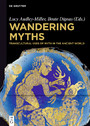 Wandering Myths - Transcultural Uses of Myth in the Ancient World