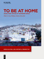 To be at Home - House, Work, and Self in the Modern World