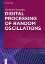Digital Processing of Random Oscillations