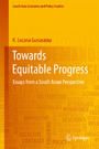 Towards Equitable Progress - Essays from a South Asian Perspective