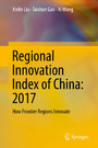 Regional Innovation Index of China: 2017 - How Frontier Regions Innovate